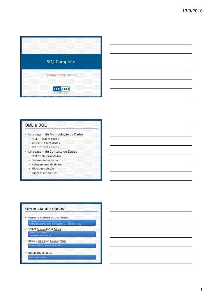 13/9/2010                         SQL Completo                        Manipulando DadosDML e DQL• Linguagem de Manipulação...