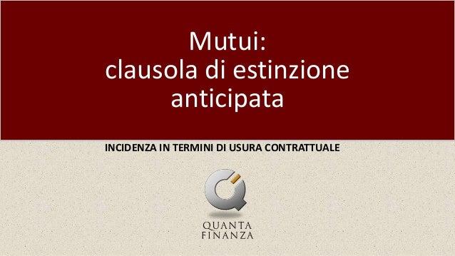 Mutui: clausola di estinzione anticipata INCIDENZA IN TERMINI DI USURA CONTRATTUALE