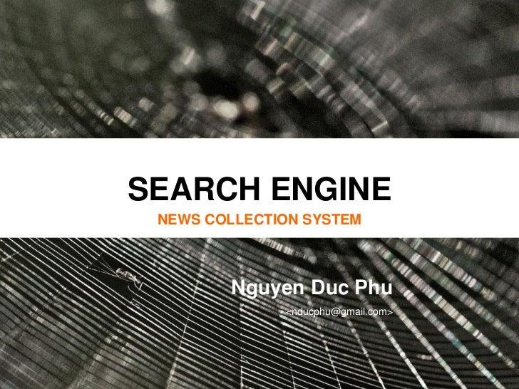 SEARCH ENGINE NEWS COLLECTION SYSTEM        Nguyen Duc Phu              <nducphu@gmail.com>
