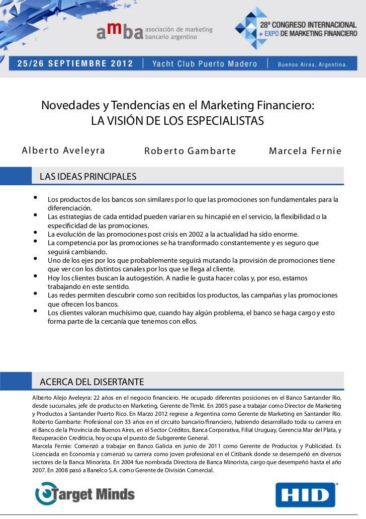 Novedades y Tendencias en el Marketing Financiero:            LA VISIÓN DE LOS ESPECIALISTASAl be r to Ave l e y ra       ...