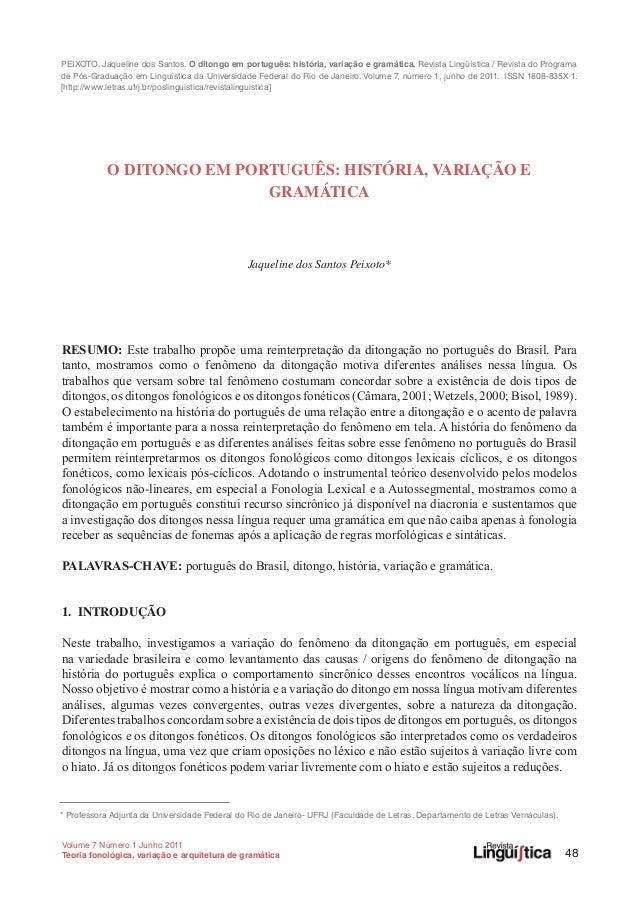 PEIXOTO, Jaqueline dos Santos. O ditongo em português: história, variação e gramática. Revista Lingüística / Revista do Pr...