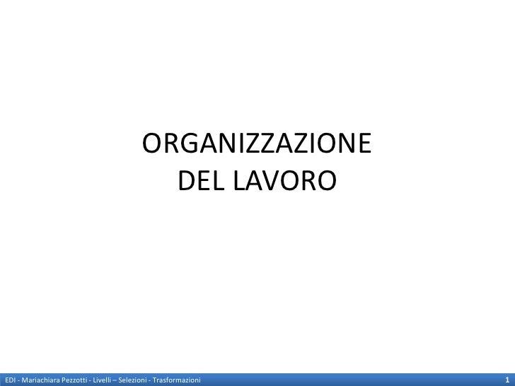 ORGANIZZAZIONE                                               DEL LAVOROEDI - Mariachiara Pezzotti - Livelli – Selezioni - ...