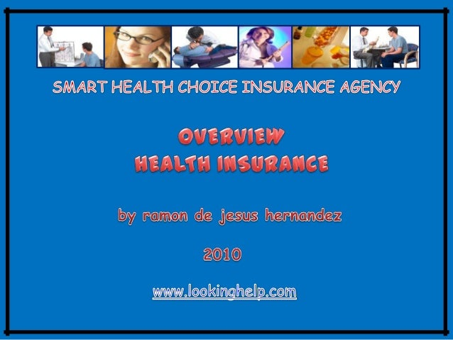 OVERVIEW HEALTH INSURANCE Health insurance is an important coverage that helps protect you and your family from the devast...