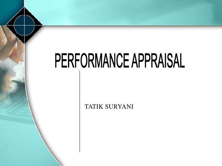 PERFORMANCE APPRAISAL<br />TATIK SURYANI<br />