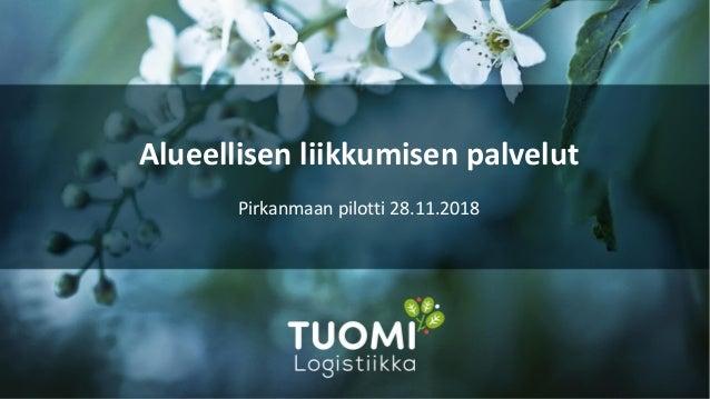 Alueellisen liikkumisen palvelut Pirkanmaan pilotti 28.11.2018