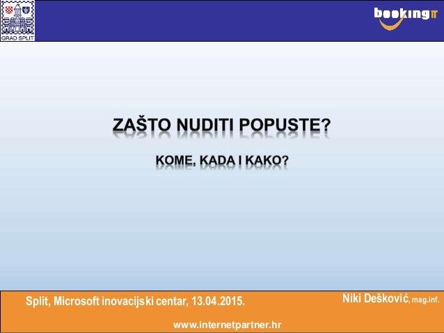 Split, Microsoft inovacijski centar, 13.04.2015. www.internetpartner.hr Niki Dešković, mag.inf.