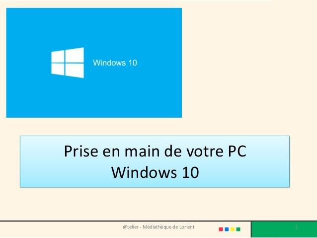 Prise en main de votre PC Windows 10 @telier - Médiathèque de Lorient 1