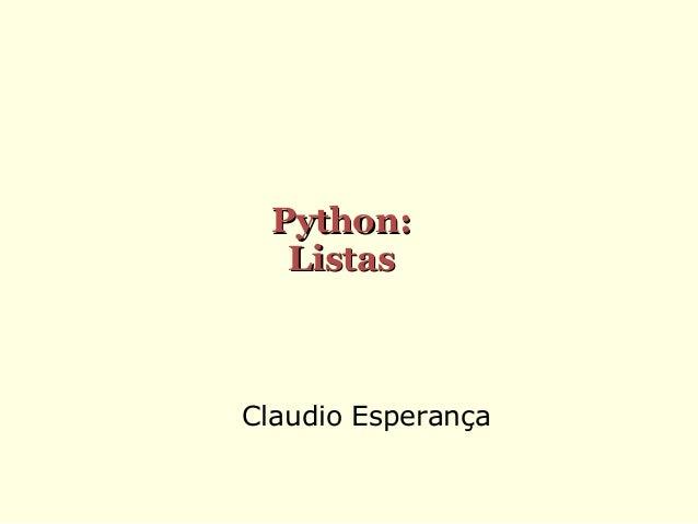 Python: Listas  Claudio Esperança
