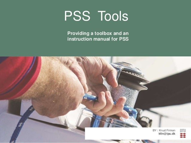06-05-2014 106-05-2014 1 CLICK TO EDIT CLICK TO EDITProviding a toolbox and an instruction manual for PSS BY : Knud Finken...
