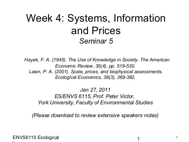 Week 4: Systems, Information              and Prices                            Seminar 5    Hayek, F. A. (1945). The Use ...