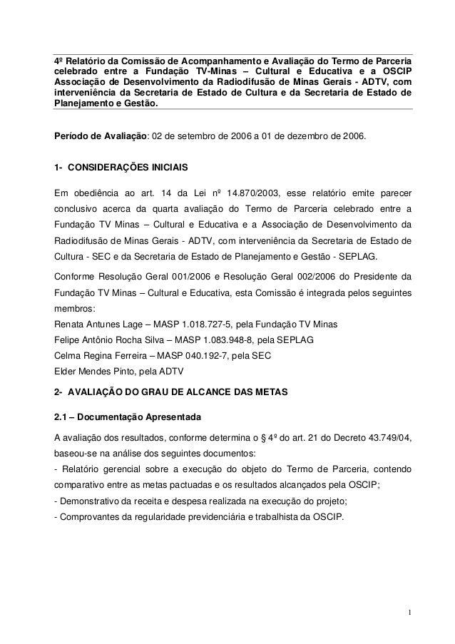 4º Relatório da Comissão de Acompanhamento e Avaliação do Termo de Parceria  celebrado entre a Fundação TV-Minas – Cultura...