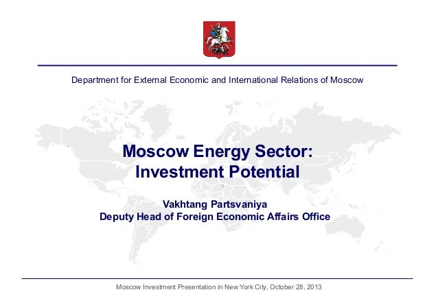 Department for External Economic and International Relations of Moscow  Moscow Energy Sector: Investment Potential Vakhtan...