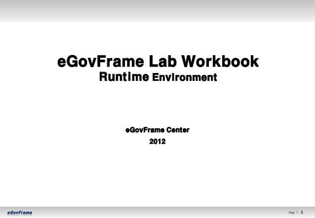 eGovFrame Lab Workbook    Runtime Environment        eGovFrame Center             2012                           Page l   ...