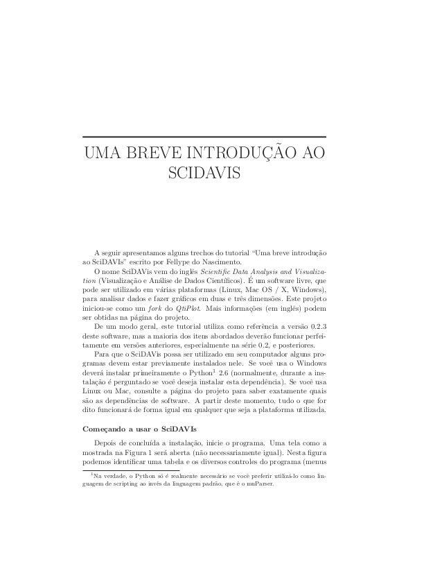 """UMA BREVE INTRODUC¸ ˜AO AO SCIDAVIS A seguir apresentamos alguns trechos do tutorial """"Uma breve introdu¸c˜ao ao SciDAVIs"""" ..."""