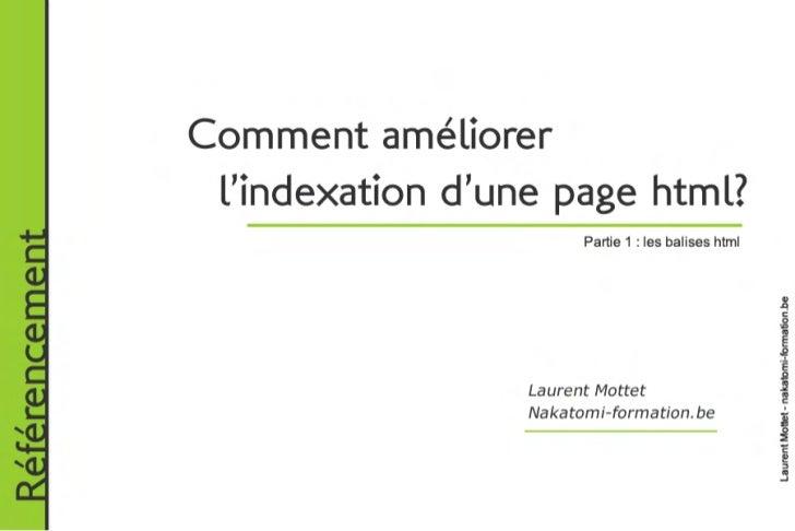 Les balises nécessaires                pour améliorer l'indexation                d'une page htmlRéférencement          ...