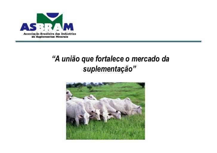 Associação Brasileira das IndústriasAssociação Brasileira das Indústrias     de Suplementos Minerais     de Suplementos Mi...