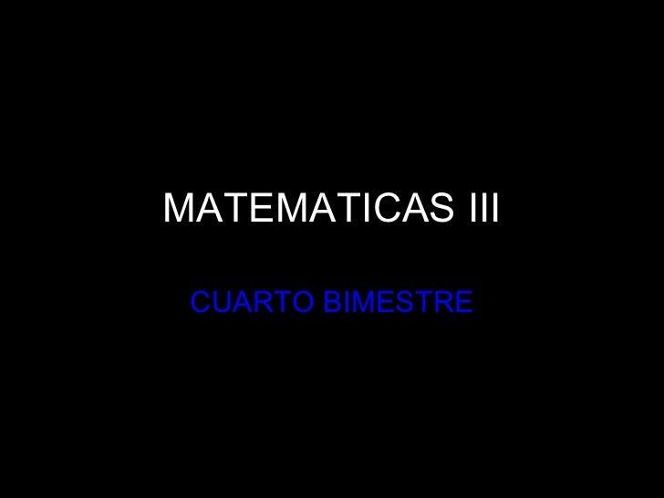MATEMATICAS III CUARTO BIMESTRE
