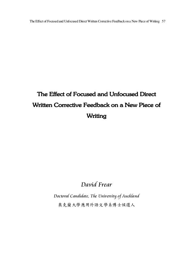 The Effect of Focused and Unfocused Direct Written Corrective Feedback on a New Piece of Writing 57     The Effect of Focu...