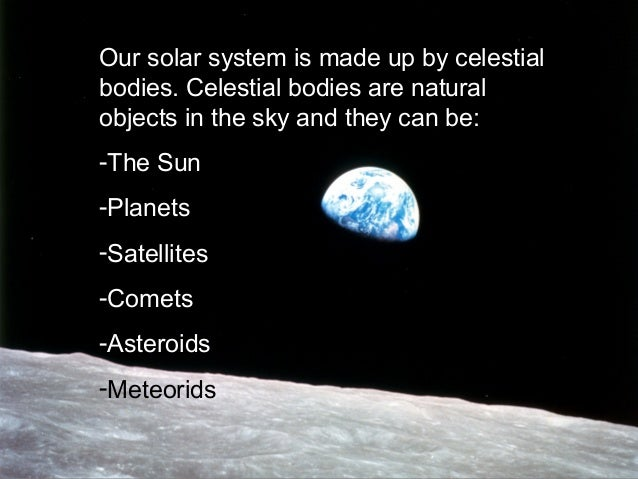 Celestial bodies in the Solar System: the Sun, planets, satellites, comets, asteroids and meteorids. Slide 2