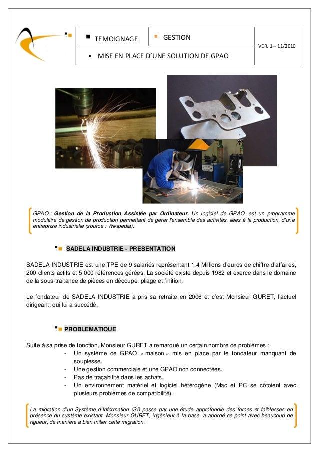 GPAO : Gestion de la Production Assistée par Ordinateur. Un logiciel de GPAO, est un programme modulaire de gestion de pro...