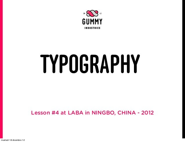 TYPOGRAPHY                         Lesson #4 at LABA in NINGBO, CHINA - 2012martedì 18 dicembre 12