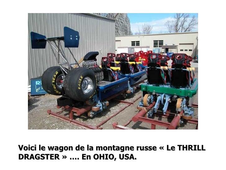 Voici le wagon de la montagne russe «Le THRILL DRAGSTER» …. En OHIO, USA.