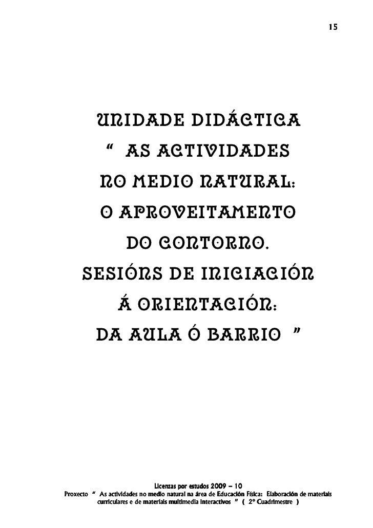 """15           UNIDADE DIDÁCTICA              """" AS ACTIVIDADES            NO MEDIO NATURAL:            O APROVEITAMENTO     ..."""