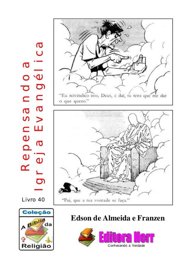 Repensandoa IgrejaEvangélica Conhecendo a Verdade Edson de Almeida e Franzen Livro 40