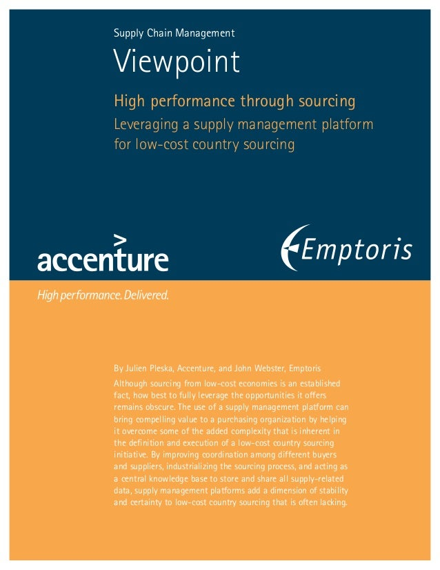 Viewpoint High performance through sourcing Leveraging a supply management platform for low-cost country sourcing Supply C...
