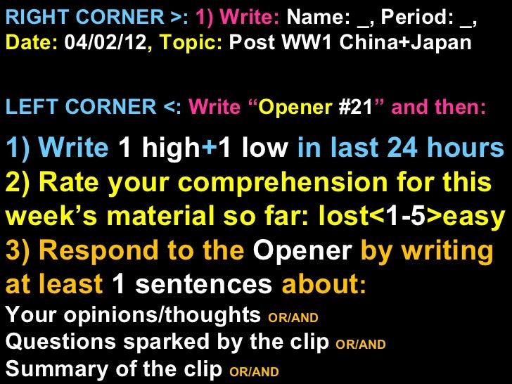 """RIGHT CORNER >: 1) Write: Name: _, Period: _,Date: 04/02/12, Topic: Post WW1 China+JapanLEFT CORNER <: Write """"Opener #21"""" ..."""
