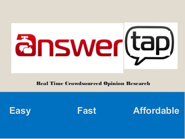 Real Time Crowdsourced Opinion Research AffordableEasy Fast
