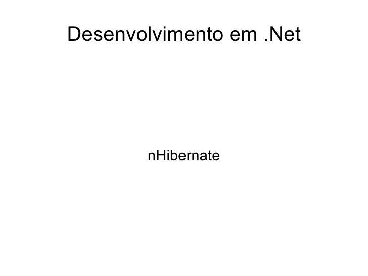 Desenvolvimento em .Net            nHibernate