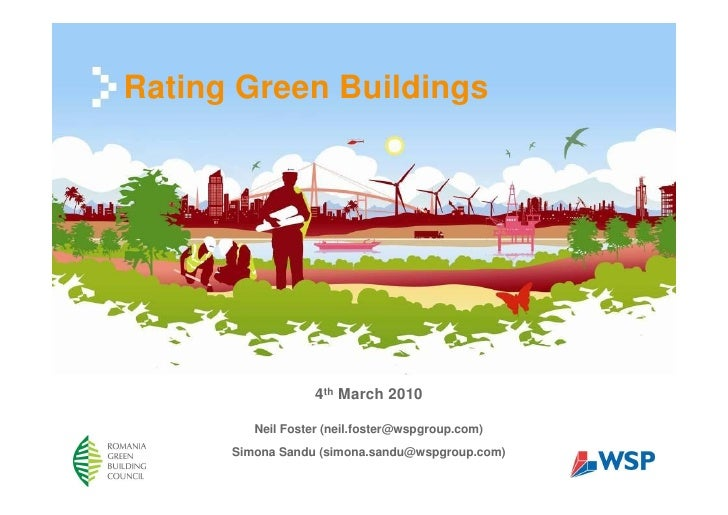 Rating Green Buildings                   4th March 2010         Neil Foster (neil.foster@wspgroup.com)      Simona Sandu (...