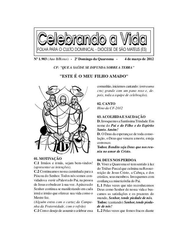 """Nº 1.903 (Ano B/Roxo) - 2º Domingo da Quaresma -                 4 de março de 2012              CF: """"QUE A SAÚDE SE DIFUN..."""