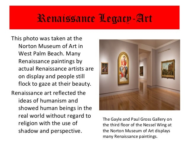 Renaissance Legacy-ArtThis photo was taken at the   Norton Museum of Art in   West Palm Beach. Many   Renaissance painting...