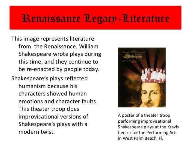 Renaissance Legacy-LiteratureThis image represents literature   from the Renaissance. William   Shakespeare wrote plays du...