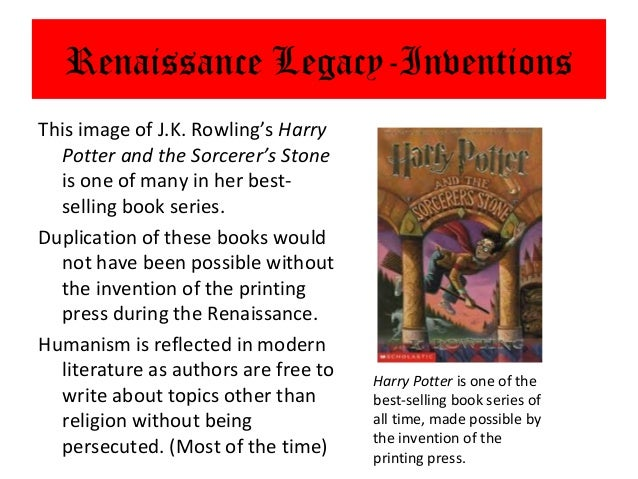 Renaissance Legacy-InventionsThis image of J.K. Rowling's Harry   Potter and the Sorcerer's Stone   is one of many in her ...