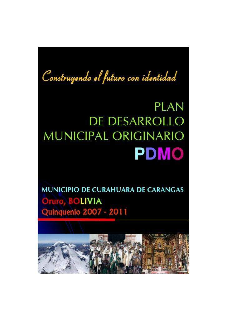 Construyendo el futuro con identidad                PLAN      DE DESARROLLOMUNICIPAL ORIGINARIO                         PD...