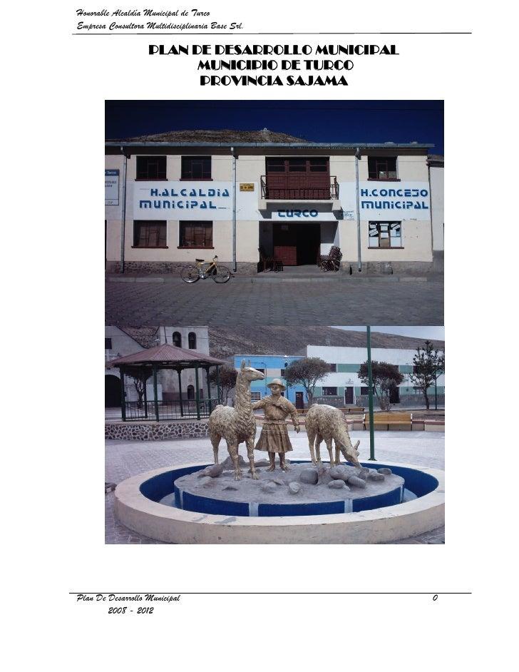 Honorable Alcaldía Municipal de TurcoEmpresa Consultora Multidisciplinaria Base Srl.                    PLAN DE DESARROLLO...