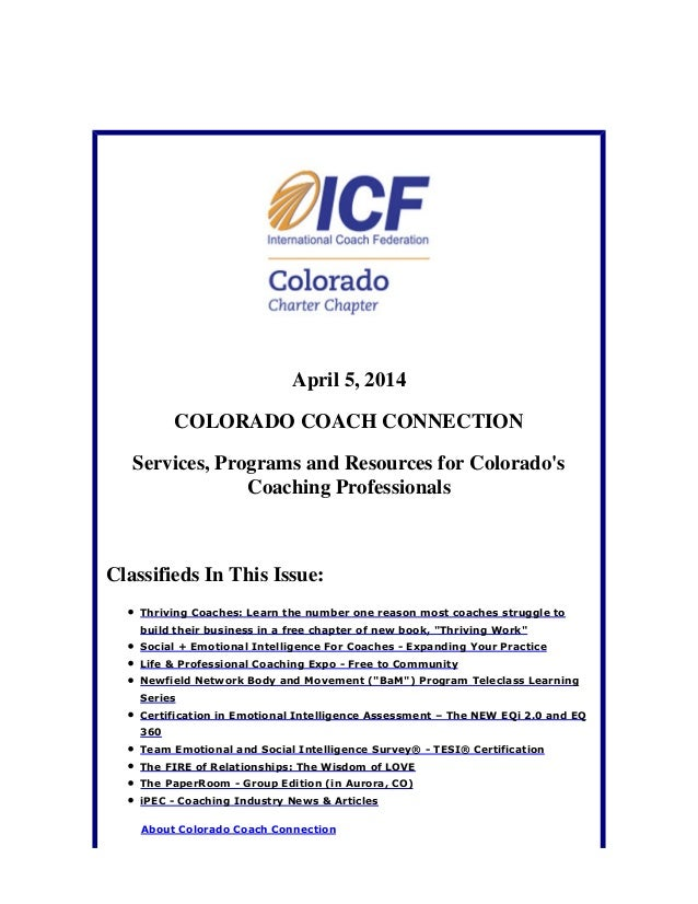 April 5, 2014 COLORADO COACH CONNECTION Services, Programs and Resources for Colorado's Coaching Professionals Classifieds...