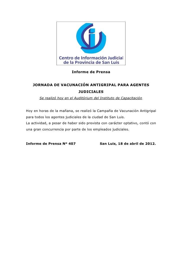 Informe de Prensa    JORNADA DE VACUNACIÓN ANTIGRIPAL PARA AGENTES                               JUDICIALES        Se real...