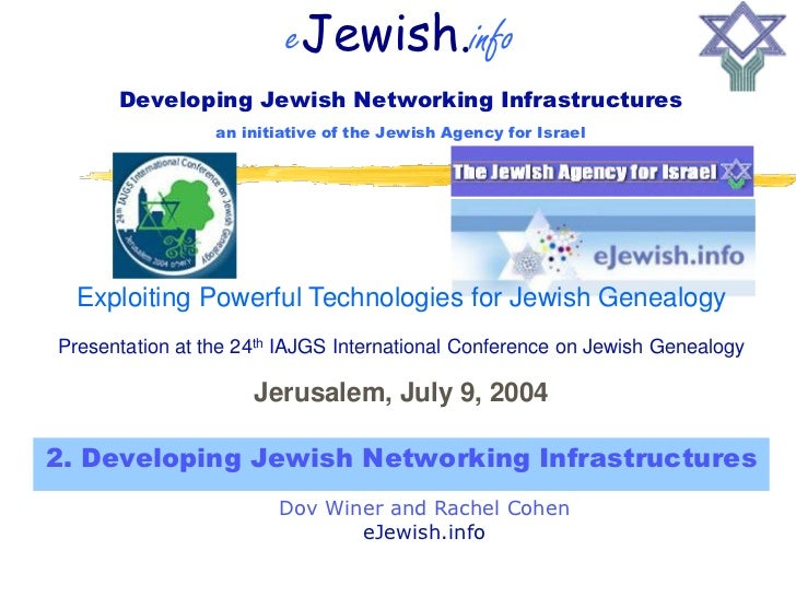 eJewish.info       Developing Jewish Networking Infrastructures                  an initiative of the Jewish Agency for Is...