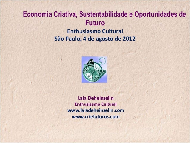 Economia Criativa, Sustentabilidade e Oportunidades de                     Futuro               Enthusiasmo Cultural      ...