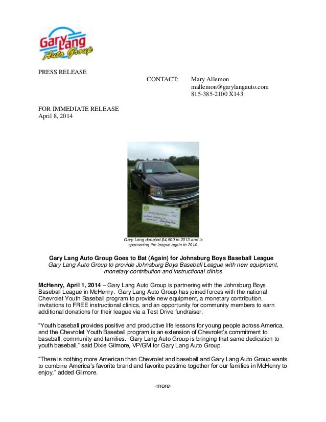 PRESS RELEASE CONTACT: Mary Allemon mallemon@garylangauto.com 815-385-2100 X143 FOR IMMEDIATE RELEASE April 8, 2014 Gary L...