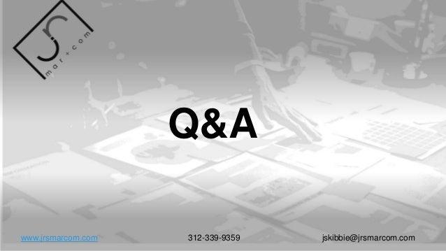 Q&A www.jrsmarcom.com 312-339-9359 jskibbie@jrsmarcom.com