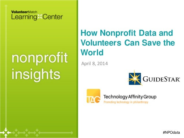 How Nonprofit Data and Volunteers Can Save the World April 8, 2014 #NPOdata