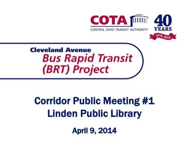 Corridor Public Meeting #1 Linden Public Library April 9, 2014