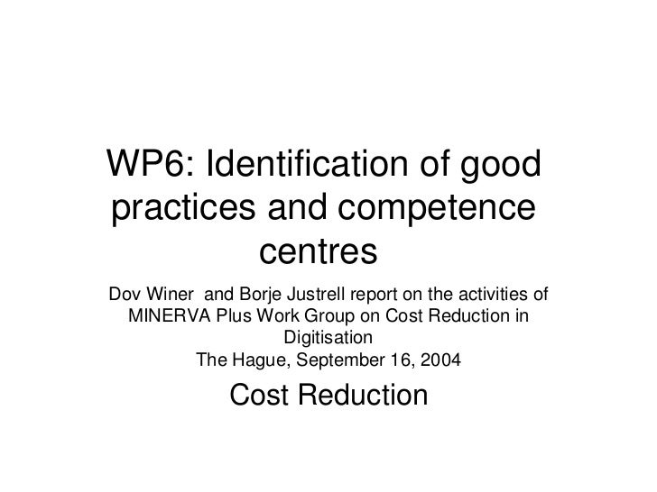 WP6: Identification of good practices and competence          centres Dov Winer and Borje Justrell report on the activitie...