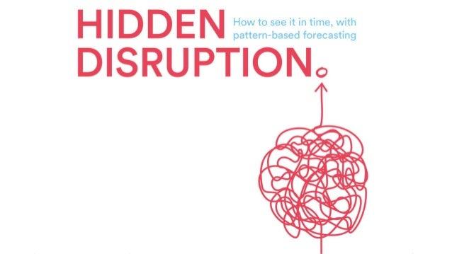 WHAT IS HIDDEN DISRUPTION?