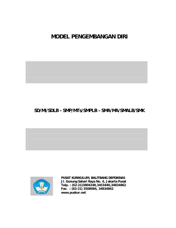 MODEL PENGEMBANGAN DIRI     SD/MI/SDLB - SMP/MTs/SMPLB – SMA/MA/SMALB/SMK               PUSAT KURIKULUM, BALITBANG DEPDIKN...